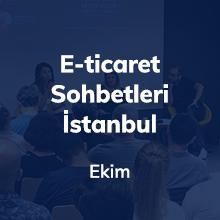 İstanbul E-ticaret Sohbetleri'nde KOBİ'ler ve Girişimcilerle Buluştuk