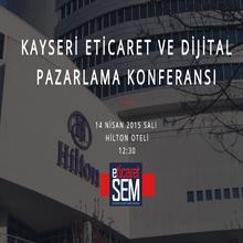 E-TicaretSEM için Kayseri'deyiz