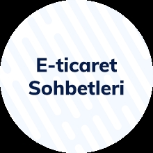 Ankara'da E-ticaret ve E-ihracat Konuşuldu